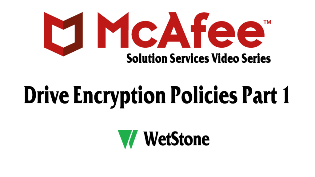 Drive Encryption Policies Part 1