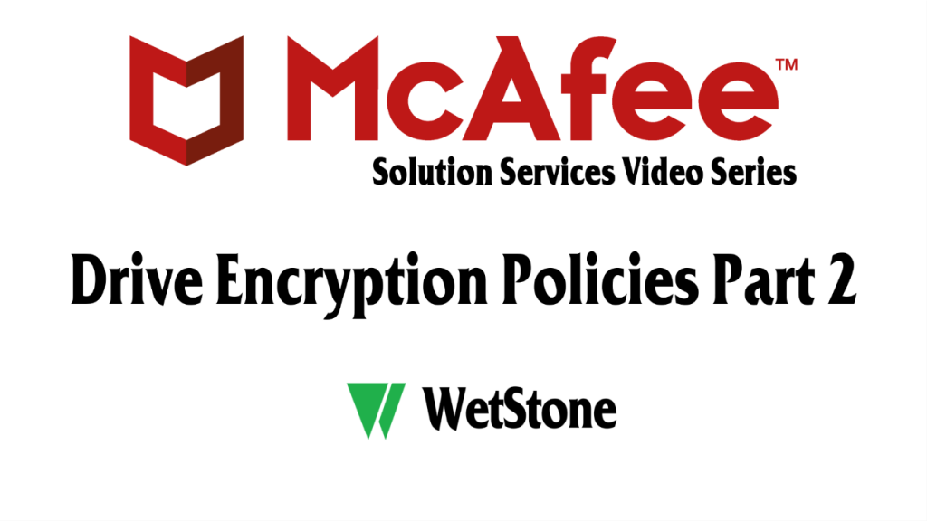 Drive Encryption Policies Part 2