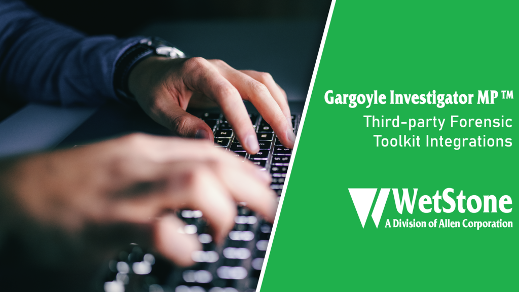 Gargoyle Investigator MP: Third-party Forensic Toolkit Integrations